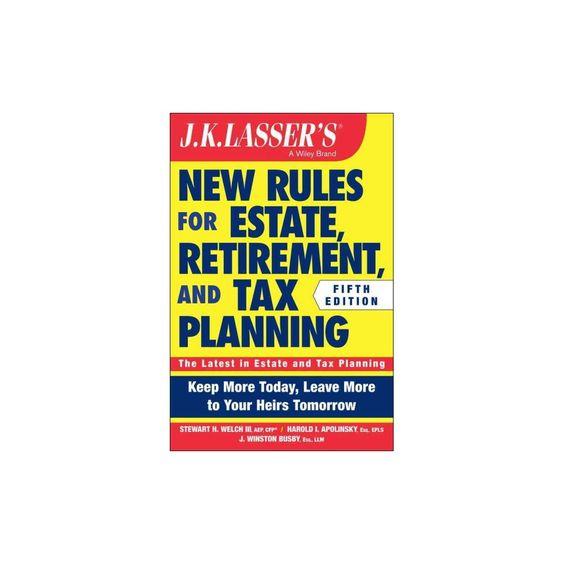J. K. Lasser's New Rules for Estate, Ret ( J. K. Lasser - Practical Guides) (Paperback)