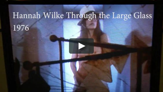 Hannah Wilkw: Through the Large Glass (video) 1976