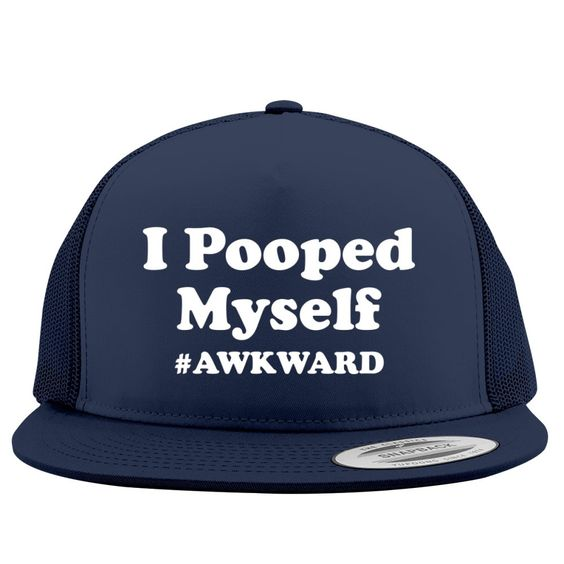 I Pooped Myself Embroidered Trucker Hat