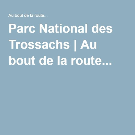 Parc National des Trossachs   Au bout de la route...