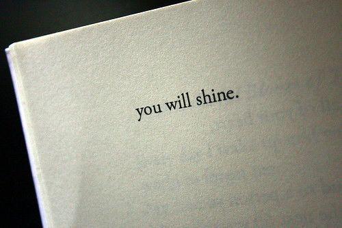 you will shine