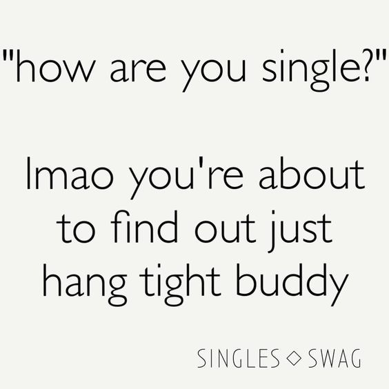 71 Hilarious Memes About Single Life So You Feel Better Funny Single Memes Single Life Humor Single Humor