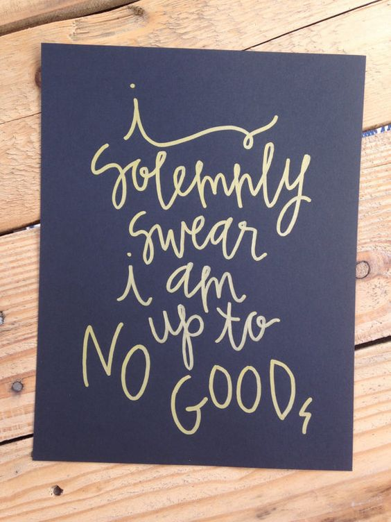 Yes, I do believe I need this.   i solemnly swear, harry potter, hand lettered, black and gold, gold paint