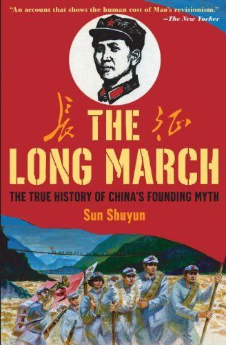 The Long March: The True History of Communist China's Founding Myth by Sun Shuyun.