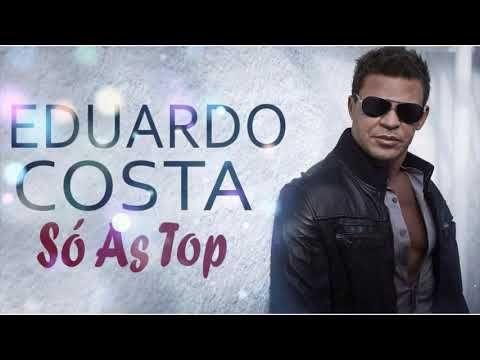 So O Tempo Vai Dizer Eduardo Costa So As Top Eduardo Costa Das