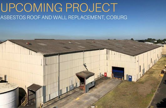 Acr Are No Stranger To Large Scale Asbestos Works And Next Month The Boys Commence Works For Visy In Coburg Removing And Replacing Bot Roof Roofing Coburg