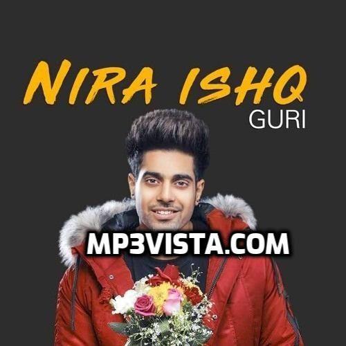 Nira Ishq Guri Mp3 Song Free Download Mp3vista Mp3 Song Songs Mp3 Song Download