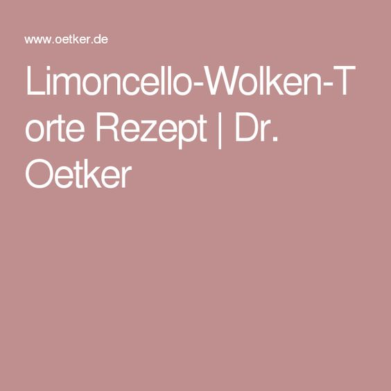 Limoncello-Wolken-Torte Rezept   Dr. Oetker