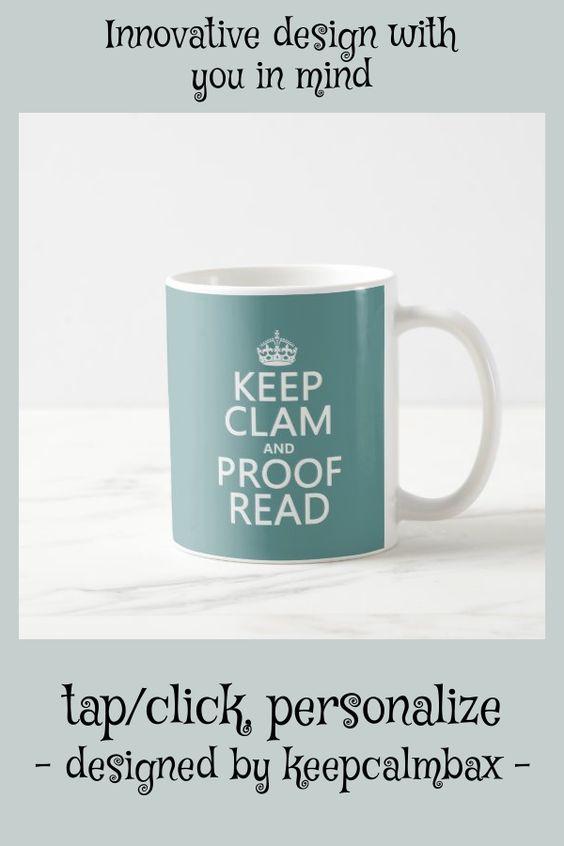 Keep Calm And Proofread Clam Any Color Coffee Mug Zazzle Com Mugs Coffee Mugs Clams