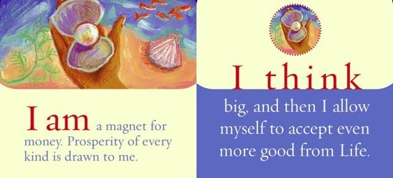 I am a magnet for money. Prosperity of every kind is drawn to me. I think big and then I allow myself to accept even more good from life.   ~ Louise L. Hay