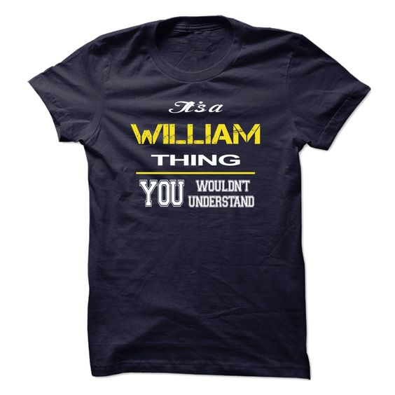 Click here: https://www.sunfrog.com/Christmas/Special-WILLIAM-You-wouldnt-Understand.html?7833 Special WILLIAM You wouldnt Understand
