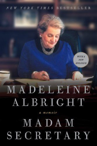 Madam Secretary by Madeleine Albright. $10.12. 592 pages. Publisher: Harper Perennial; 2nd edition edition (January 22, 2013)