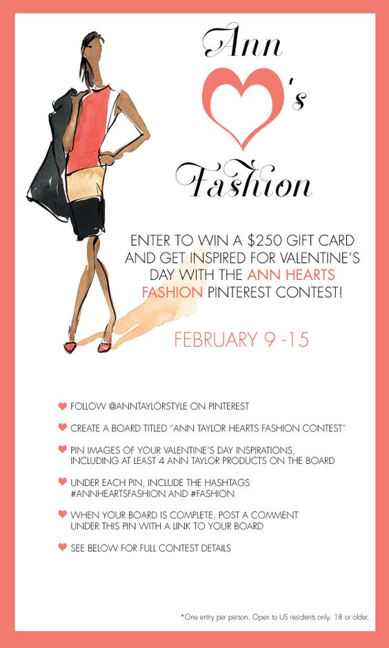 "♥ Ann Taylor Hearts Fashion Contest ♥  Full Rules:    Contest runs through 2/15, 12pm EST ♥ PHASE 1:  Follow @AnnTaylorStyle on Pinterest: http://www.pinterest.com/anntaylorstyle ♥ Create a Valentine's Day-themed board titled ""Ann Taylor Hearts Fashion Contest."" ♥ Pin at least 4 Ann Taylor looks to the board, along with any inspirational/mood imagery that reveals what you love about Valentine's Day. ♥  Under each pin, include the hashtags #AnnHeartsFashion and #Fashion  ♥ When your board is…"