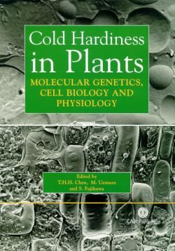 Cold Hardiness in Plants / Chen, T.H.H.; Fujikawa, M. & Fujikawa, S.