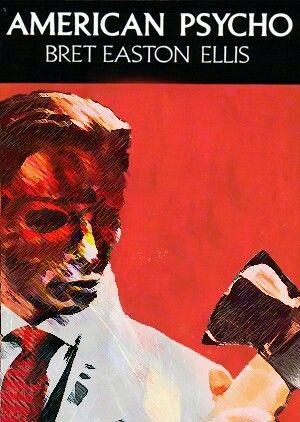 """American Psycho""  ***  Bret Easton Ellis  (1991)"