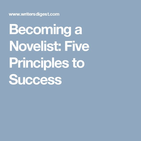 Becoming a Novelist: Five Principles to Success