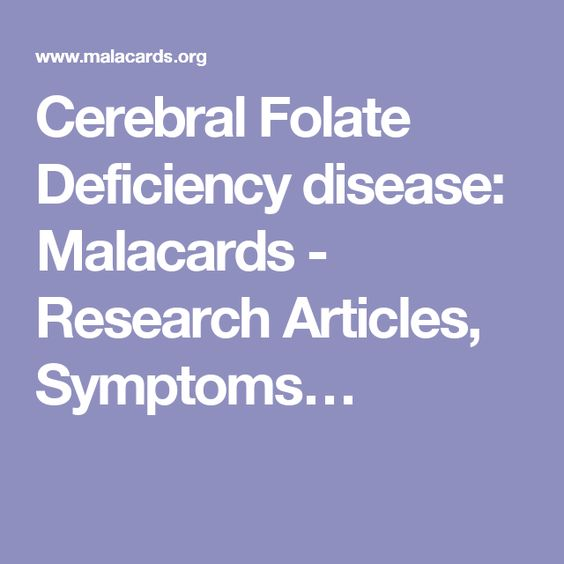 Cerebral Folate Deficiency disease: Malacards - Research Articles, Symptoms…