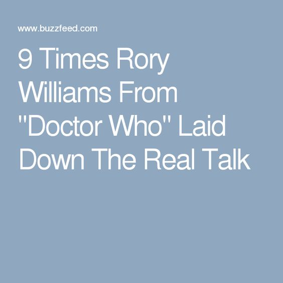 """9 Times Rory Williams From """"Doctor Who"""" Laid Down The Real Talk"""