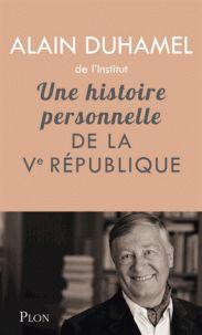 Une histoire personnelle de la Ve République