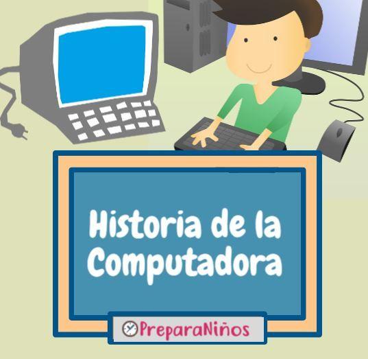 Aprende Sobre La Historia De La Computadora Con Este Resumen Para Niños De Primaria De Computadora Para Niños Historia De La Computadora Tecnologia Para Niños
