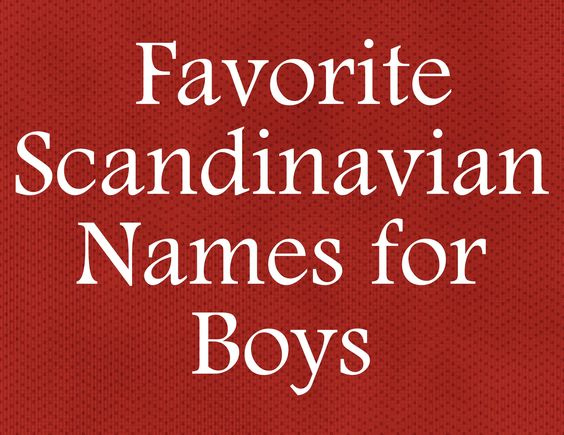 Some of my favorite Scandinavian names for boys on Nameberry
