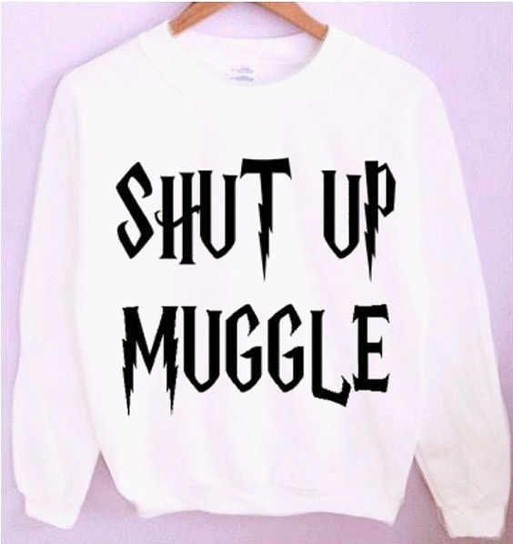 Harry Potter Shut Up Muggle Crewneck/Sweatshirt by CrewWear, $32.00: