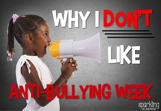 It's that time again, anti-bullying week is here. Read why I don't like anti-bullying week and reflect on what we are really teaching our students.