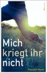 """""""Lesen und mitfiebern – ohne ein Zuviel an erwachsener Moral."""", Rezension zu Pascale Maret: 'Mich kriegt ihr nicht' auf schreib-lust.de"""