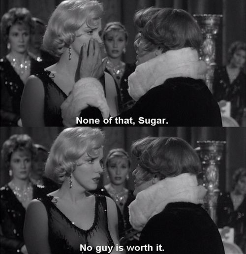 """""""No guy is worth it"""" Marilyn Monroe and Tony Curtis, """"Some Like It Hot"""", 1959."""