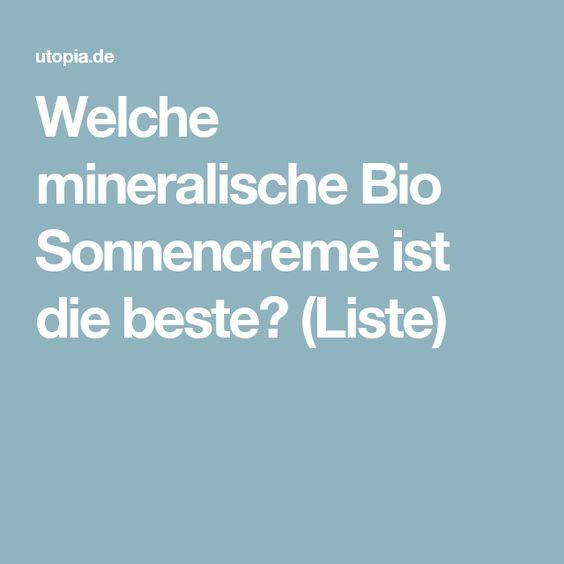 Welche mineralische Bio Sonnencreme ist die beste? (Liste)