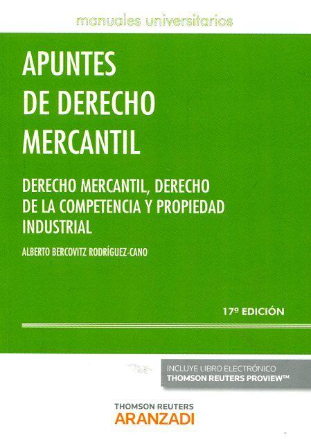 Apuntes de derecho mercantil : derecho mercantil, derecho de la competencia y propiedad industrial / Alberto Bercovitz Rodríguez-Cano, con la colaboración de Raúl Bercovitz Álvarez