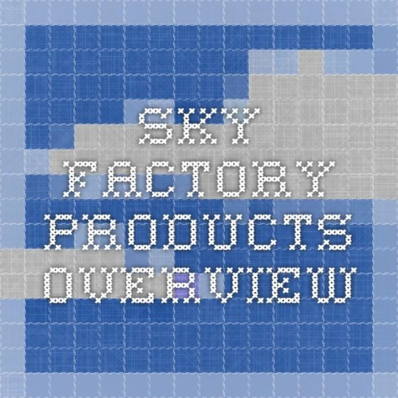 Sky Factory Products Overview