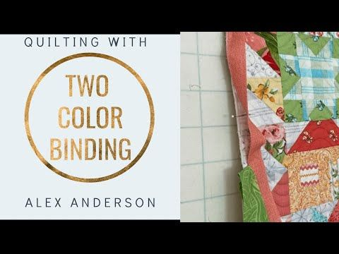 Alex Anderson Quilting Live Two Color Binding Tutorial Youtube Start At 21 05 For The Joining Of The Two In 2020 Binding Tutorial Quilting Tutorials Quilt Binding