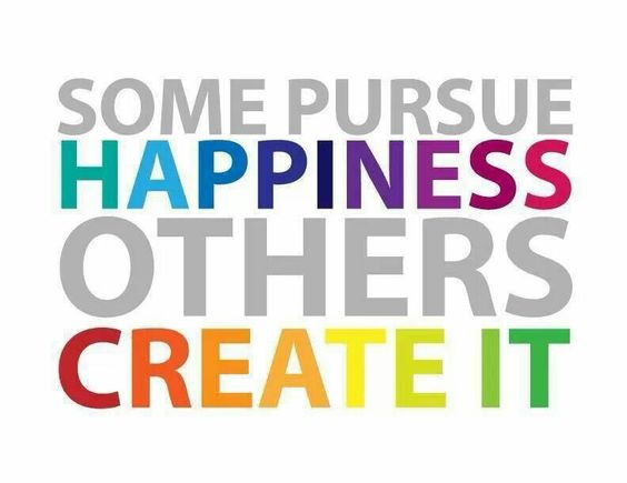 Be the creator of happiness in your life
