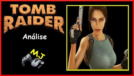 Tomb Raider (Análise da saga)