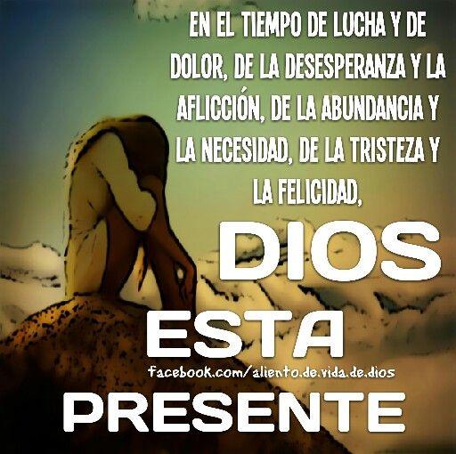 Dios siempre está presente.