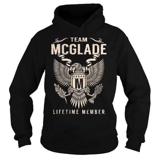 Team MCGLADE Lifetime Member - Last Name, Surname T-Shirt - #team shirt #cute tshirt. Team MCGLADE Lifetime Member - Last Name, Surname T-Shirt, funny sweatshirt,cropped sweatshirt. OBTAIN LOWEST PRICE =>...