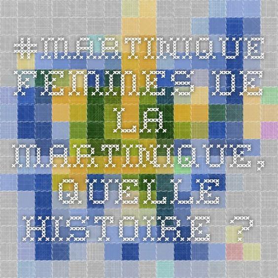 #MARTINIQUE Femmes de la Martinique, quelle histoire ?