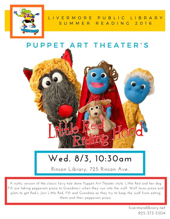 "Puppet Art Theater's ""Little Red Riding Hood"" at Rincon Library on 8/3/16. A nutty version of the classic fairy tale done Puppet Art Theater style. Little Red & her dog Fifi are taking pepperoni pizza to Grandma's when they run into the wolf. Wolf loves pizza & plots to get Red's. Join Little Red, Fifi & Grandma as they try to keep the wolf from eating them & their pepperoni pizza. Rincon Branch Library, 725 Rincon Avenue, Livermore, CA, 94551"