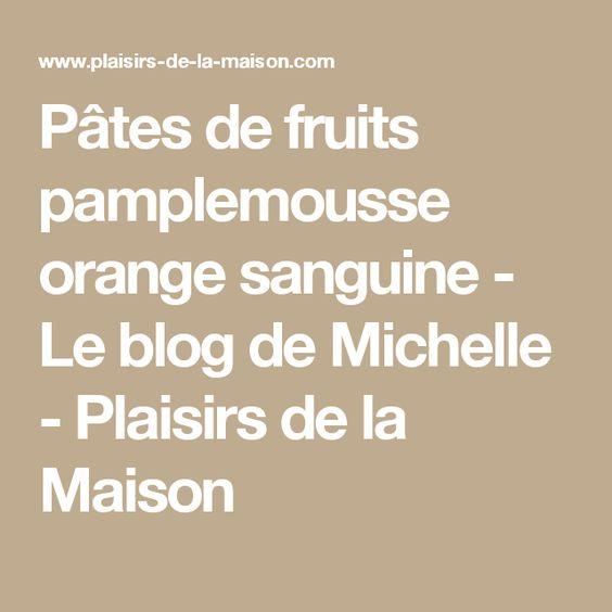 Pâtes de fruits pamplemousse orange sanguine - Le blog de Michelle - Plaisirs de la Maison