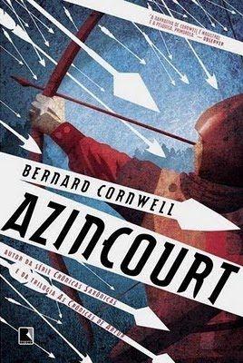 """Azincourt (Bernard Cornwell)  """"Os arqueiros eram os heróis de Hook. A Inglaterra, para Hook, não era protegida por homens vestindo armaduras brilhantes, montados em cavalos ajaezados, e sim por arqueiros"""".   http://blablablaaleatorio.com/2012/06/13/azincourt-bernard-cornwell/"""