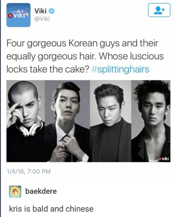 I didn't even notice his hair I was like, Kris is Chinese, even if there was a picture of him with hair it wouldn't make sense