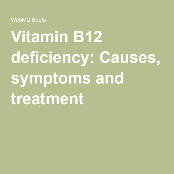 Vitamin B12 deficiency: Causes, symptoms and treatment