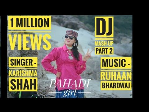 Latest Himachali Mashup 2018 Singer Karishma Shah Music Ruhaan Bhardwaj Bluered Production Youtube Songs Music Social Media Platforms
