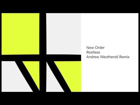New Order - Restless (Andrew Weatherall Remix)