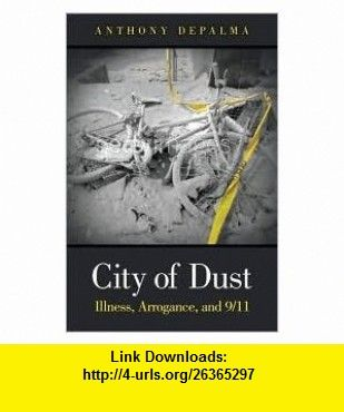 City of Dust 1st (first) edition Text Only Anthony DePalma ,   ,  , ASIN: B004SCWRMK , tutorials , pdf , ebook , torrent , downloads , rapidshare , filesonic , hotfile , megaupload , fileserve