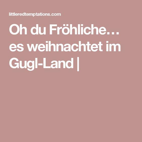 Oh du Fröhliche… es weihnachtet im Gugl-Land |