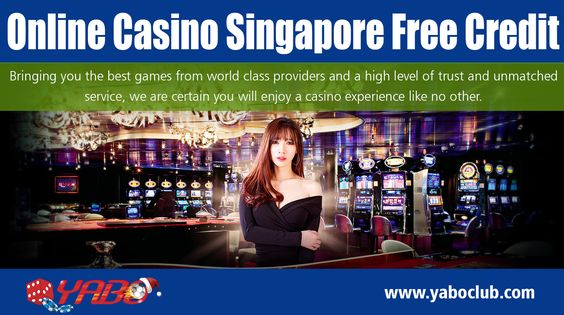 Online Casino Singapore Free Credit