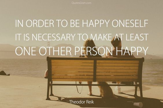 Make at least one person happy today! Just give a smile and kind words.