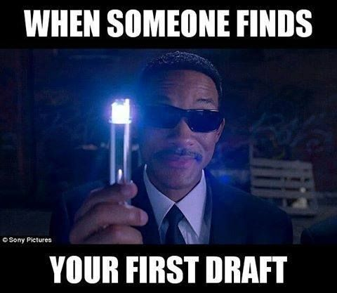 Or when someone walks by while writing your first draft. There's a sense of leg heating urgency to hide it.